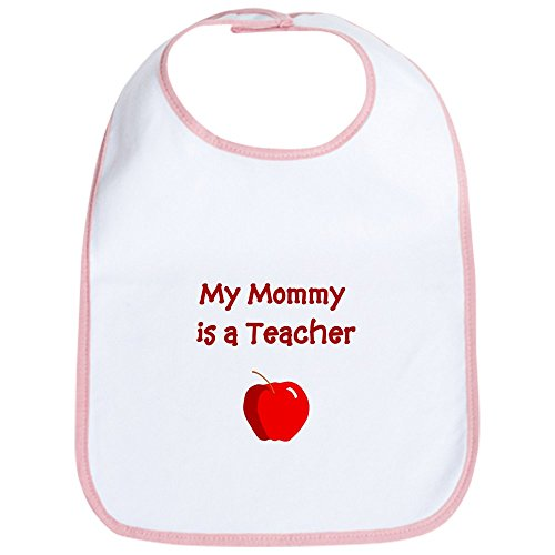 CafePress My Mommy Is A Teacher Bib Cute Cloth Baby Bib, Toddler Bib ()