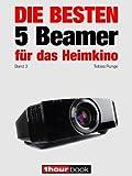 Die besten 5 Beamer für das Heimkino (Band 3): 1hourbook (German Edition)