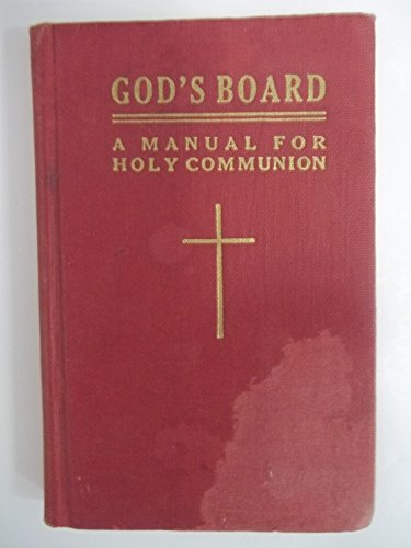 Holy Communion Prayers - God's Board: A Manual for Holy Communion and Daily Prayer and Meditation for Members of the Episcopal Church