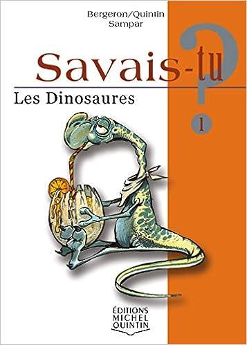 Savais-tu - numéro 01 Les dinosaures, by Michel Quintin