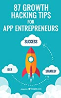 87 Growth Hacking Tips for App Entrepreneurs Front Cover