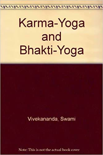 Karma-Yoga and Bhakti-Yoga: Amazon.es: Swami Vivekananda ...