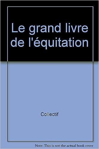 Lire en ligne Grand livre de l'équitation pdf ebook