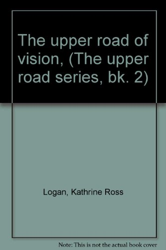 The Upper Road of Vision (The Upper Road Series)