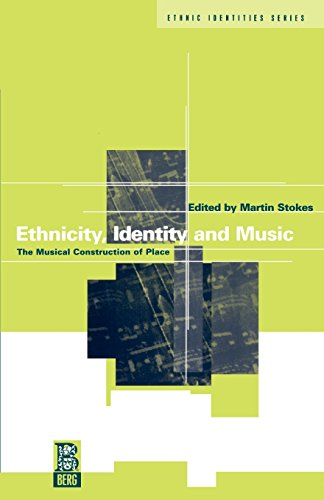 Ethnicity, Identity and Music: The Musical Construction of Place (Ethnicity and Identity Series)