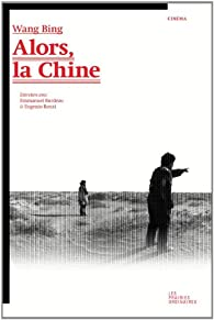Alors, la Chine par Bing Wang