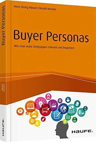 Buyer Personas  Wie Man Seine Zielgruppen Erkennt Und Begeistert  Haufe Fachbuch
