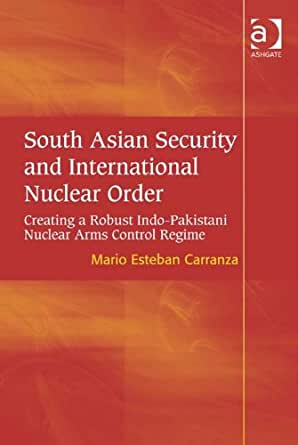South Asian Security and International Nuclear Order