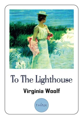 To The Lighthouse: A Novel by Virginia Woolf