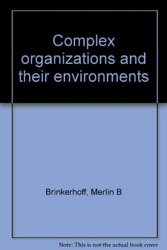 Complex organizations and their environments