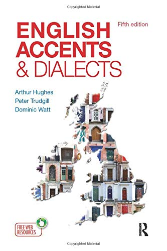 English Accents & Dialects (The English Language Series)