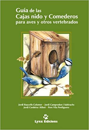 Guía de cajas nido y comederos para aves y otros vertebrados Descubrir la Naturaleza: Amazon.es: Jordi Baucells, Jordi Camprodon, Jordi Cerdeira, ...