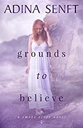 Grounds to Believe: A novel of domestic suspense (Smoke River Book 1)