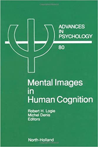 Mental Images in Human Cognition (Advances in Psychology)