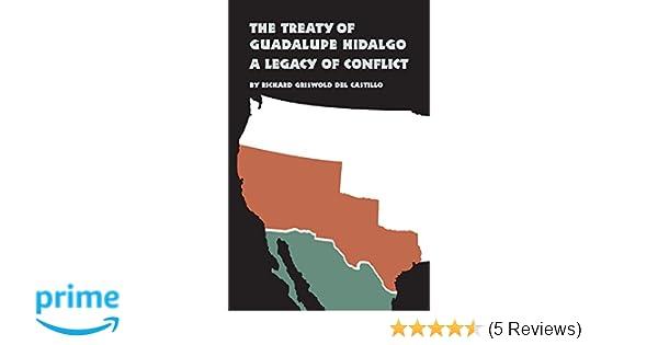 the treaty of guadalupe hidalgo richard griswold del castillo 9780806124780 amazoncom books