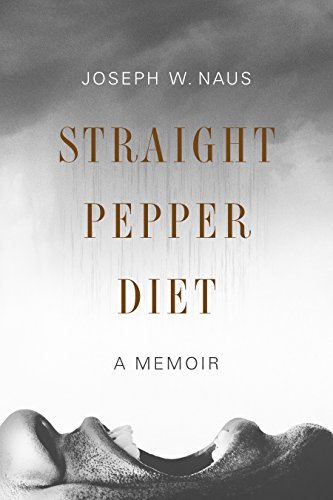 (Straight Pepper Diet: A Memoir)