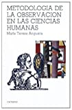 img - for Metodologia de la observacion en las ciencias humanas/ methodology and it's observations of the Human Science (Spanish Edition) book / textbook / text book