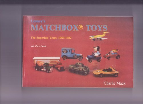 Lesney's Matchbox Toys: The Superfast Years 1969-1982