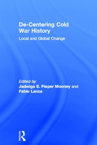 De-Centering Cold War History: Local and Global Change by Brand: Routledge
