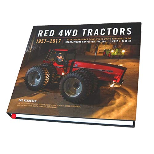 Outback Toys RED 4WD Tractors 1917-2017 High Horsepower IH, Steiger, Case and Case IH Hardbound 384 Page Book