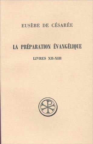 La préparation évangélique (Sources chrétiennes) (French Edition) by Editions du Cerf