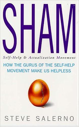 SHAM: How the Gurus of the Self-help Movement Make Us