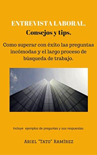 R.E.A.D ENTREVISTA LABORAL. Consejos y tips.: Como superar con éxito las preguntas incómodas y el largo pr Z.I.P