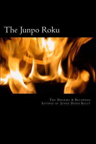 The Junpo Roku: The Dharma of Junpo Denis Kelly