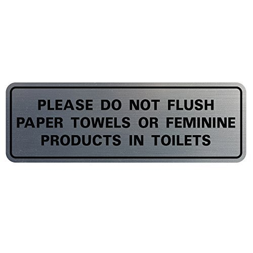 Please Do Not Flush Paper Towels or Feminine Products in Toilets Door/Wall Sign - Silver - Small ()