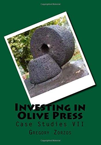 Download Investing in Olive Press: Case Studies VII (Case Studies I) (Volume 7) (Greek Edition) ebook