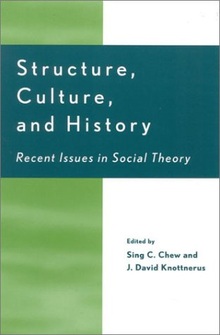 Structure, Culture, and History: Recent Issues in Social Theory