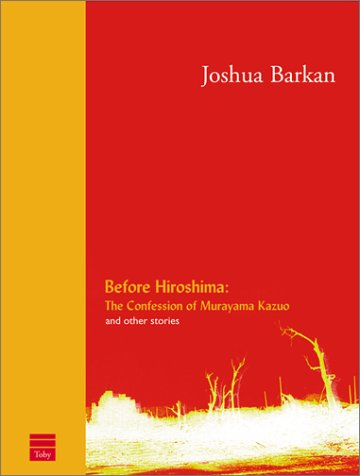 Before Hiroshima: The Confession of Murayama Kazuo and Other Stories by Brand: The Toby Press, LLC