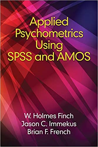 Applied Psychometrics using SPSS and AMOS (NA): Holmes Finch, Brian