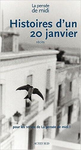 En ligne téléchargement Histoires d'un 20 janvier : Récits pdf ebook
