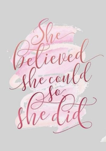 Inspirational Notebook: She Believed She Could So She Did