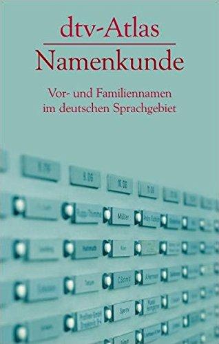 dtv-Atlas Namenkunde: Vor- und Familiennamen im deutschen Sprachgebiet (dtv Sachbuch)