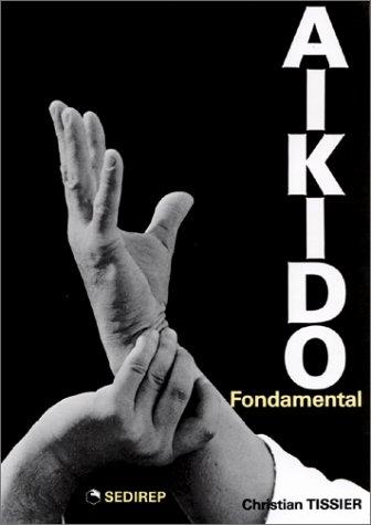 Aïkido fondamental Broché – 1 janvier 1979 Christian Tissier Sedirep 2901551106 Sports