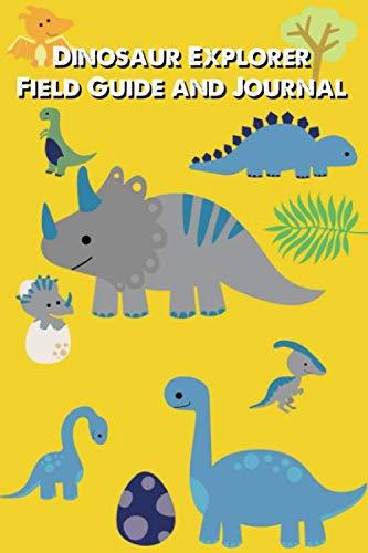 Dinosaur Explorer Field Guide and Journal (Dinosaur Field Guide)
