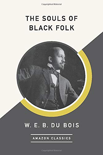 The Souls Of Black Folk  AmazonClassics Edition