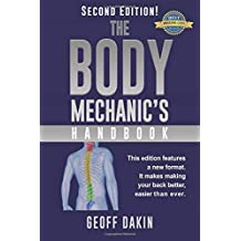 The Body Mechanic's Handbook: Why You Have Low Back Pain and How To Eliminate It At Home
