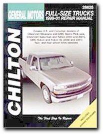 General Motors Full-size Trucks 1999-2001: Chevrolet Silverado & GMC Sierra Pick-ups, 1999-2001 Chevrolet Suburban & Tahoe, 2000 and 2001 GMC Yukon & ... (Chilton's Total Car Care Repair Manuals)