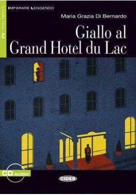 Giallo Al Grand Hotel Du Lac (Imparare Leggendo)