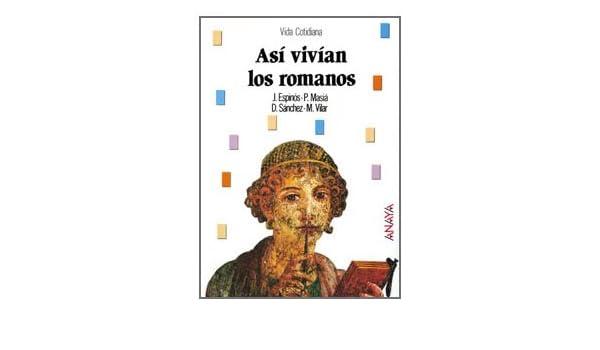 Asi vivian los romanos/ Thats How the Romans Live (Spanish Edition): J. Espinos, D. Sanchez: 9788420733678: Amazon.com: Books