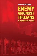 Enemy Amongst Trojans: A Soviet Spy at USC