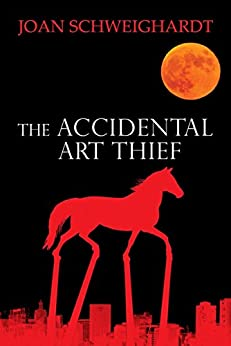 The Accidental Art Thief by [Schweighardt, Joan]