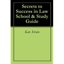 Secrets to Success in Law School & Study Guide