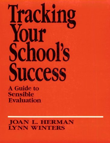Tracking Your School?s Success: A Guide to Sensible Evaluation