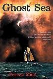 : Ghost Sea: A Novel (Dugger/Nello Series)