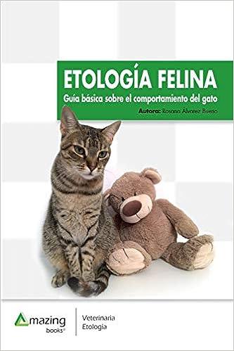 ETOLOGÍA FELINA: GUÍA BÁSICA SOBRE EL COMPORTAMIENTO DEL GATO ...