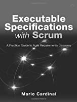 Executable Specifications with Scrum Front Cover